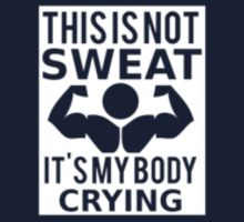 This is not SWEAT it's my body CRYING by pravinya2809