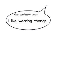Cup Confession #023 by WordsandLetters