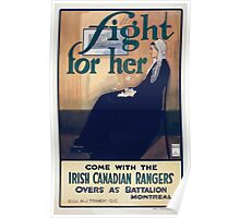 Fight for her Come with the Irish Canadian Rangers Overseas Battalion Montreal Poster