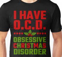 I Have OCD Obsessive Christmas Disorder Unisex T-Shirt