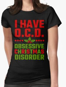 I Have OCD Obsessive Christmas Disorder Womens Fitted T-Shirt