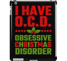 I Have OCD Obsessive Christmas Disorder iPad Case/Skin