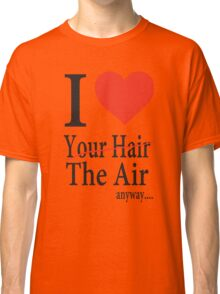 Dr. Horrible Freeze Ray love your hair Classic T-Shirt
