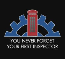 You Never Forget Your First Inspector. by LurkingGrue