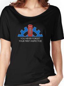 You Never Forget Your First Inspector. Women's Relaxed Fit T-Shirt