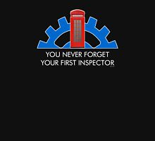 You Never Forget Your First Inspector. Unisex T-Shirt