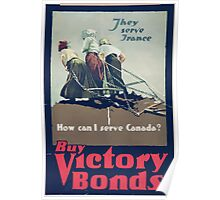 They serve France How can I serve Canada Buy victory bonds Poster