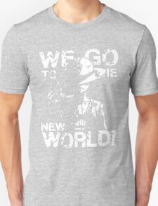 We Go To The New World! T-Shirt