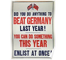 Did you do anything to beat Germany last year! You can do something this year Enlist at once! Poster
