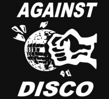 Against Disco (white print) by Bela-Manson