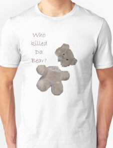 Who killed Da Bear? (2) T-Shirt