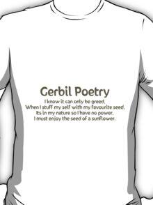Gerbil Poetry - Sunflower Seeds T-Shirt