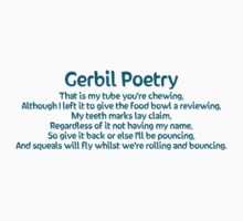 Gerbil Poetry - My Tube by hybridwing