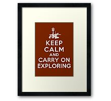 Keep Calm and Carry On Exploring Framed Print