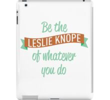 Be the Leslie Knope of whatever you do iPad Case/Skin