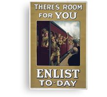 Theres room for you Enlist to day 305 Canvas Print