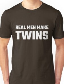 Real Men Make Twins Unisex T-Shirt