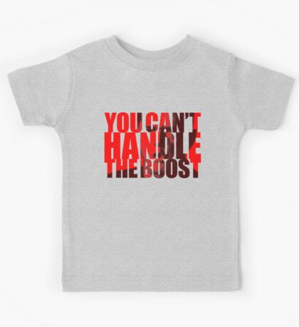 You Can't Handle the Boost Kids Tee