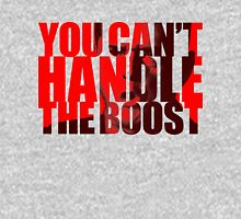 You Can't Handle the Boost Unisex T-Shirt