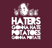 Haters gonna hate, Potatoes gonna potate Womens Fitted T-Shirt