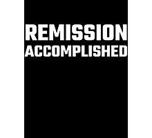 Remission Accomplished Photographic Print