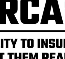 Sarcasm The Ability To Insult Idiots Sticker