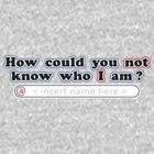 Who I Am by ezcreative
