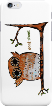 Don't shoot owl iPhone and iPod Case by © Karin Taylor