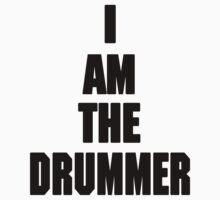 I AM THE DRUMMER (i prefer the drummer) Kids Tee