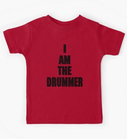 I AM THE DRUMMER (i prefer the drummer) Kids Tee