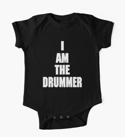 I AM THE DRUMMER (i prefer the drummer) One Piece - Short Sleeve