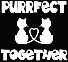 Purrfect Together by DigiGraphics4u