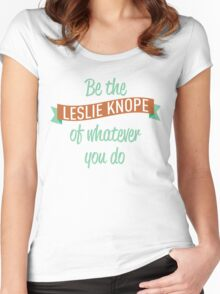 Be the Leslie Knope of whatever you do Women's Fitted Scoop T-Shirt