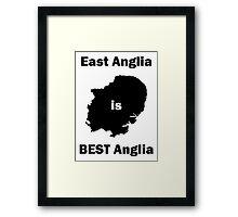 East Anglia is BEST Anglia Framed Print