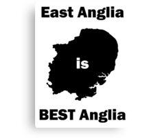 East Anglia is BEST Anglia Canvas Print