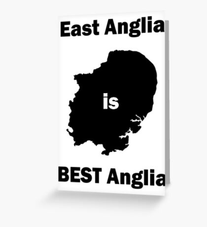 East Anglia is BEST Anglia Greeting Card
