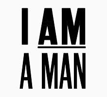 I AM A MAN Unisex T-Shirt