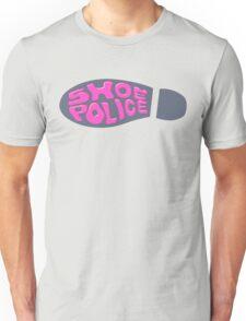 shoe police! Unisex T-Shirt