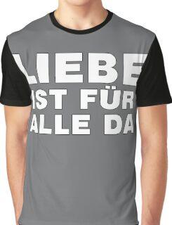 Liebe Ist Für Alle Da Graphic T-Shirt