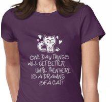ONE DAY THINGS WILL GET BETTER... Womens Fitted T-Shirt