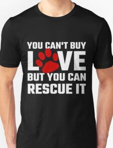 You Can Not Buy Love But You Can Rescue It T-Shirt
