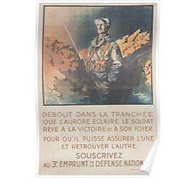 Debout dans la tranchée que laurore éclaire le soldat réve á la victoire et á son foyer Souscrivez au 3e Emprunt de la Défense Nationale Poster