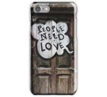 People Need Love  iPhone Case/Skin