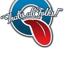 That's all Folks! by slimbuddy2012