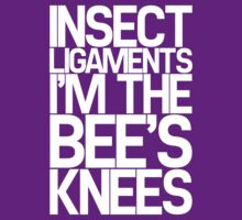 Insect Ligaments/Bee's Knees by newdamage