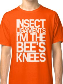 Insect Ligaments/Bee's Knees Classic T-Shirt