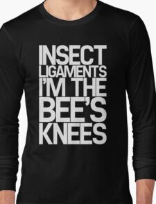 Insect Ligaments/Bee's Knees Long Sleeve T-Shirt