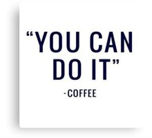 Quotes from Coffee Canvas Print