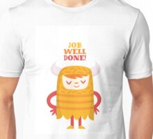 Job Well Done Unisex T-Shirt