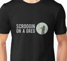 SCROOGIN ON A GREG - CIRCLE Unisex T-Shirt